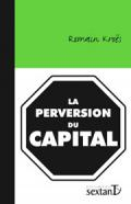 Perversion du capital (La)